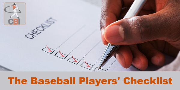 The Baseball Players' Checklist:  How to Increase Your Odds of Success