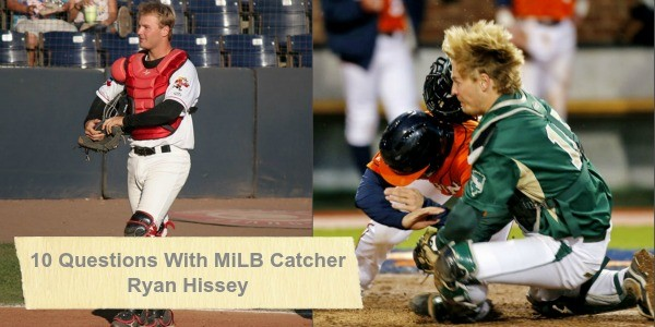 10 Questions with Minor League Catcher Ryan Hissey